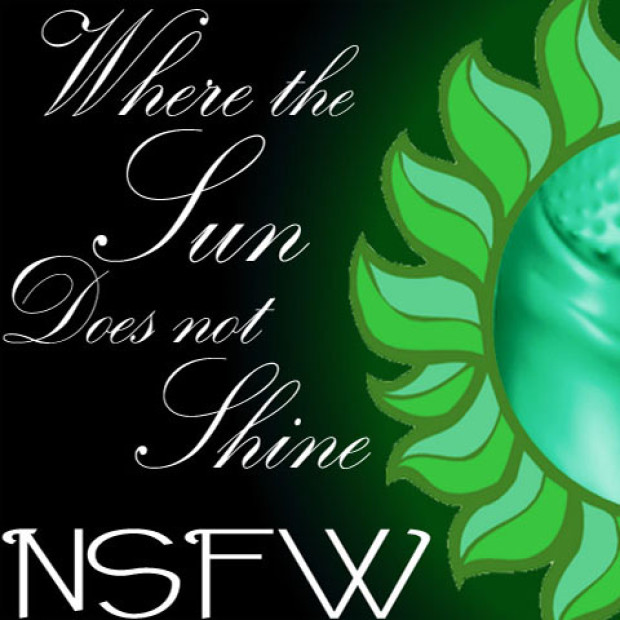 Where The Sun Does Not Shine (NSFW)